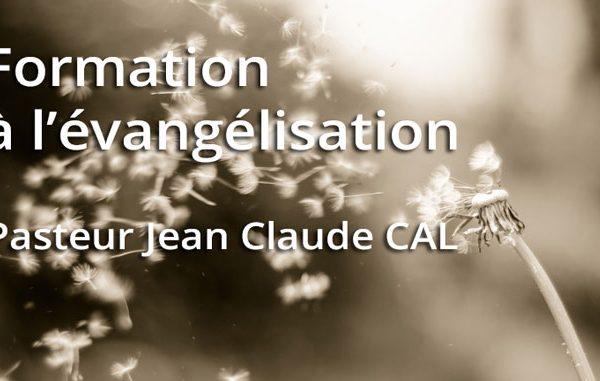 Formation à l'évangélisation avec le Pasteur Jean-Claude CAL